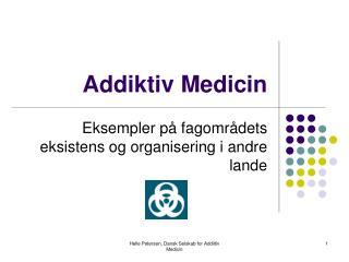 Addiktiv Medicin