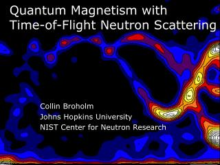 Quantum Magnetism with  Time-of-Flight Neutron Scattering