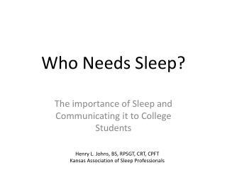 Who Needs Sleep?