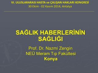 Prof. Dr.  Nazmi  Zengin NEÜ Meram Tıp Fakültesi Konya