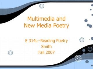 Multimedia and  New Media Poetry