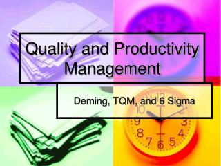 Quality and Productivity Management