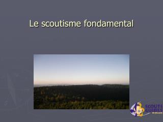 Le  scoutisme fondamental