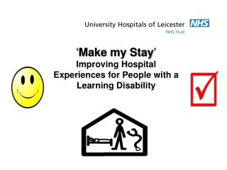 ' Make my Stay ' Improving Hospital Experiences for People with a Learning Disability
