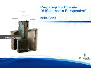 "Preparing for Change: ""A Midstream Perspective"" Mike Stice"