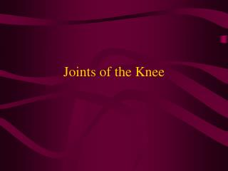 Joints of the Knee