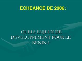 QUELS ENJEUX DE DEVELOPPEMENT POUR LE BENIN ?