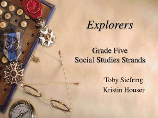 Explorers  Grade Five Social Studies Strands