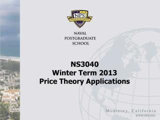 NS3040  Winter Term 2013 Price Theory Applications