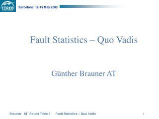Fault Statistics – Quo Vadis Günther Brauner AT
