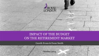 Impact of the Budget  on the retirement market