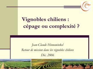 Vignobles chiliens :  c page ou complexit