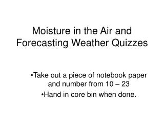 Moisture in the Air and Forecasting Weather Quizzes