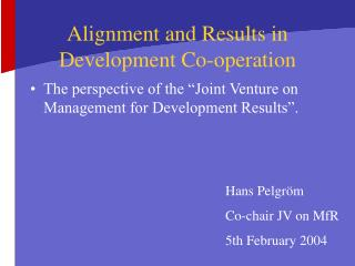 Alignment and Results in Development Co-operation