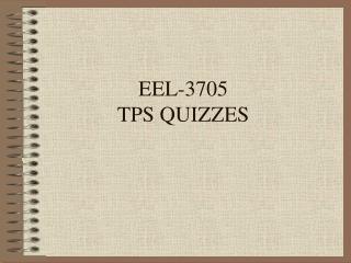 EEL-3705 TPS QUIZZES