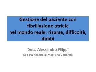 Gestione del paziente con fibrillazione atriale nel mondo reale: risorse, difficoltà, dubbi