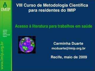 VIII Curso de Metodologia Científica para residentes do IMIP