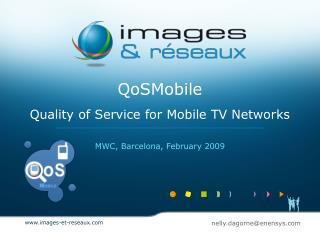 QoSMobile Quality of Service for Mobile TV Networks
