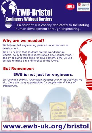 is a student-run charity dedicated to facilitating human development through engineering.