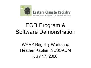 ECR Program &  Software Demonstration