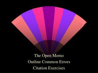 The Open Memo Outline Common Errors Citation Exercises