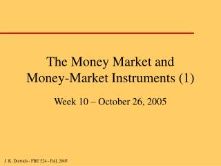 The Money Market and  Money-Market Instruments (1)