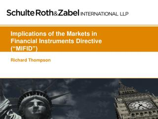 "Implications of the Markets in Financial Instruments Directive (""MIFID"")"