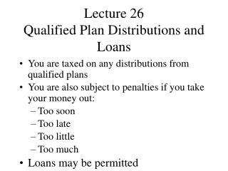 Lecture 26 Qualified Plan Distributions and Loans