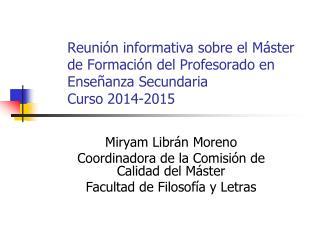 Miryam Librán  Moreno Coordinadora de la Comisión de Calidad del Máster