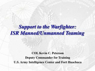 Support to the Warfighter: ISR Manned/Unmanned Teaming