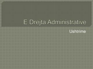E Drejta Administrative