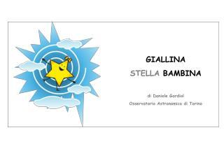 GIALLINA STELLA  BAMBINA