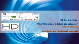 �Alta Definizione: il futuro gia presente� Roma, 19 luglio 2007