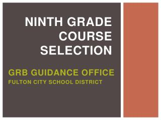 Ninth Grade  Course Selection