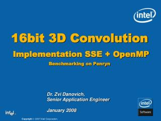 16bit 3D Convolution  Implementation SSE + OpenMP Benchmarking on Penryn