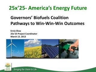 Governors' Biofuels Coalition Pathways to Win-Win-Win Outcomes  Ernie Shea
