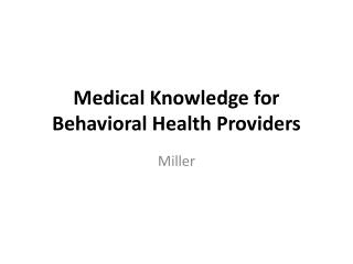 Medical Knowledge for Behavioral Health Providers