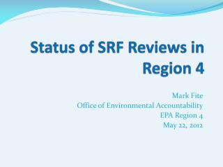 Status of SRF Reviews in Region 4