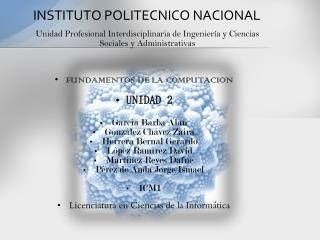 FUNDAMENTOS DE LA COMPUTACION UNIDAD 2 García Barba Alan González Chávez Zaira