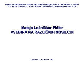 Mateja Ločniškar-Fidler VSEBINA NA RAZLIČNIH NOSILCIH