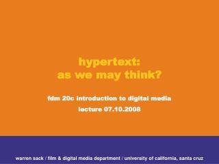 hypertext: as we may think? fdm 20c introduction to digital media lecture 07.10.2008