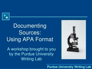 Documenting Sources: Using APA Format
