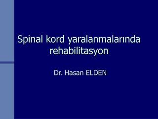 Spinal kord yaralanmalarinda rehabilitasyon