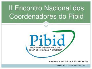 II Encontro Nacional dos Coordenadores do Pibid