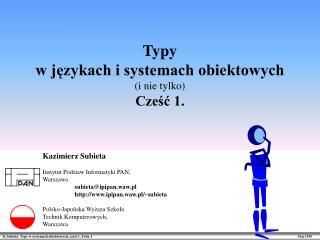 Typy  w j?zykach i systemach obiektowych (i nie tylko) Cze?? 1.