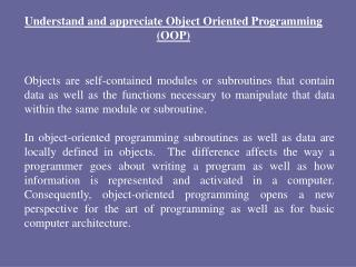 Understand and appreciate Object Oriented Programming (OOP)