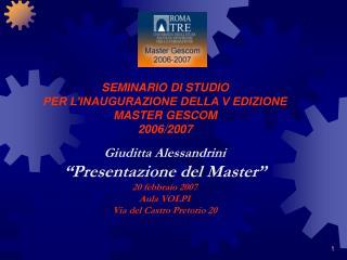 SEMINARIO DI STUDIO  PER L'INAUGURAZIONE DELLA V EDIZIONE MASTER GESCOM 2006/2007