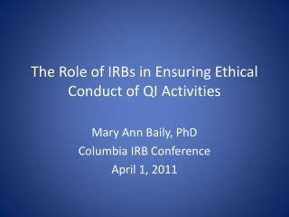 The Role of IRBs in Ensuring Ethical Conduct of QI Activities