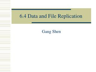 6.4 Data and File Replication
