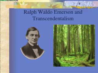 Ralph Waldo Emerson and Transcendentalism